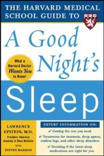 The Harvard Medical School Guide to a Good Nights Sleep (Harvard Medical School