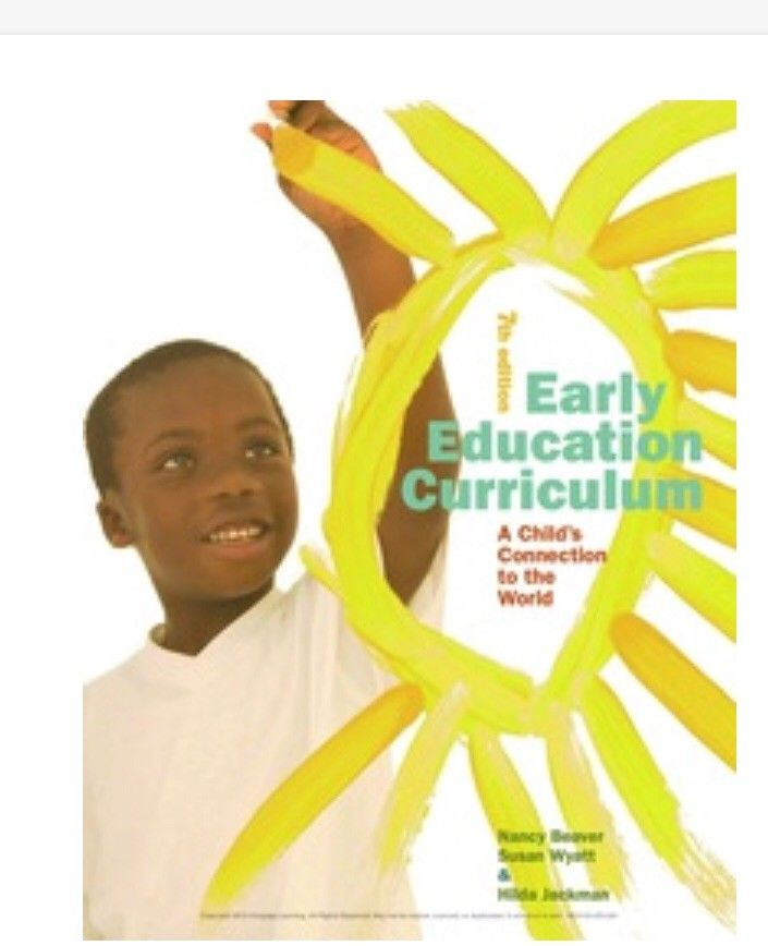Early Education Curriculum: A Child's Connection to the World 7th edition