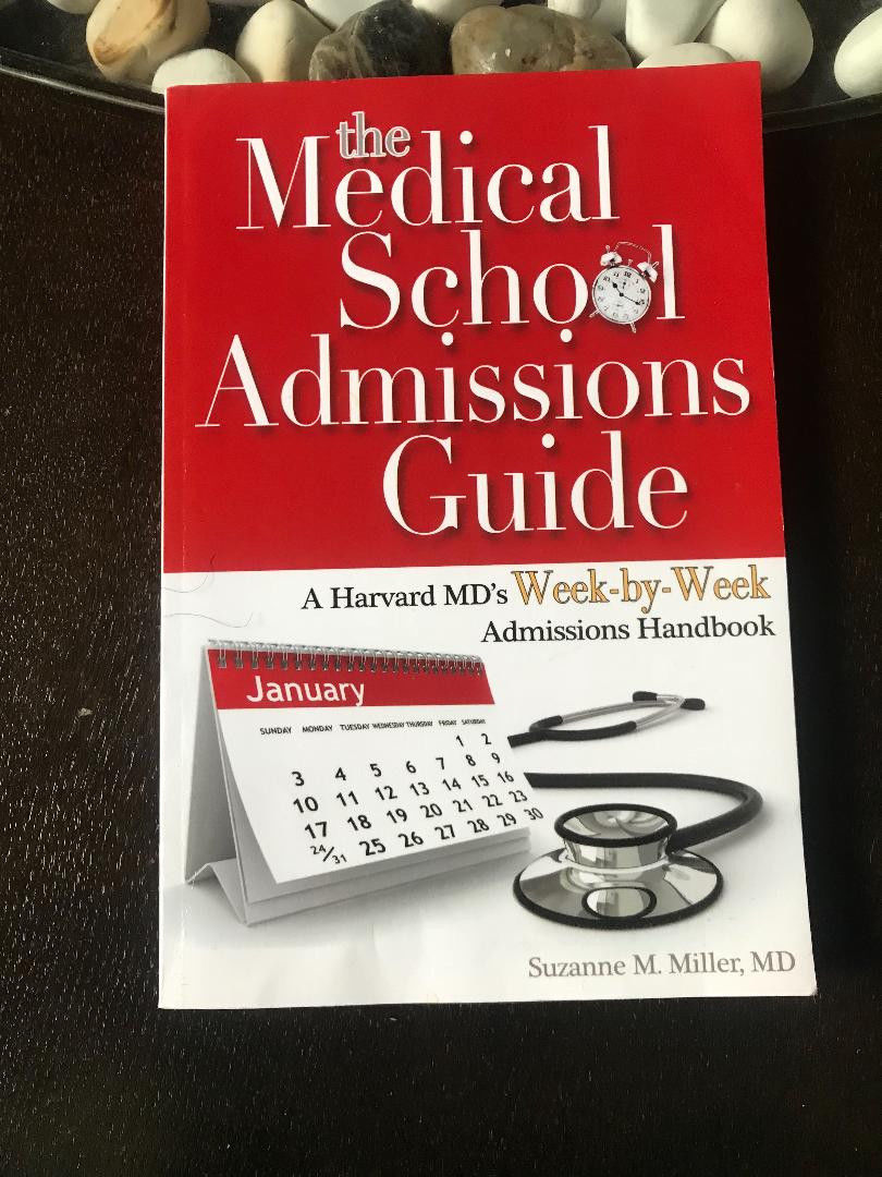 The Medical School Admissions Guide : A Harvard MD's Week-By-Week Admissions….