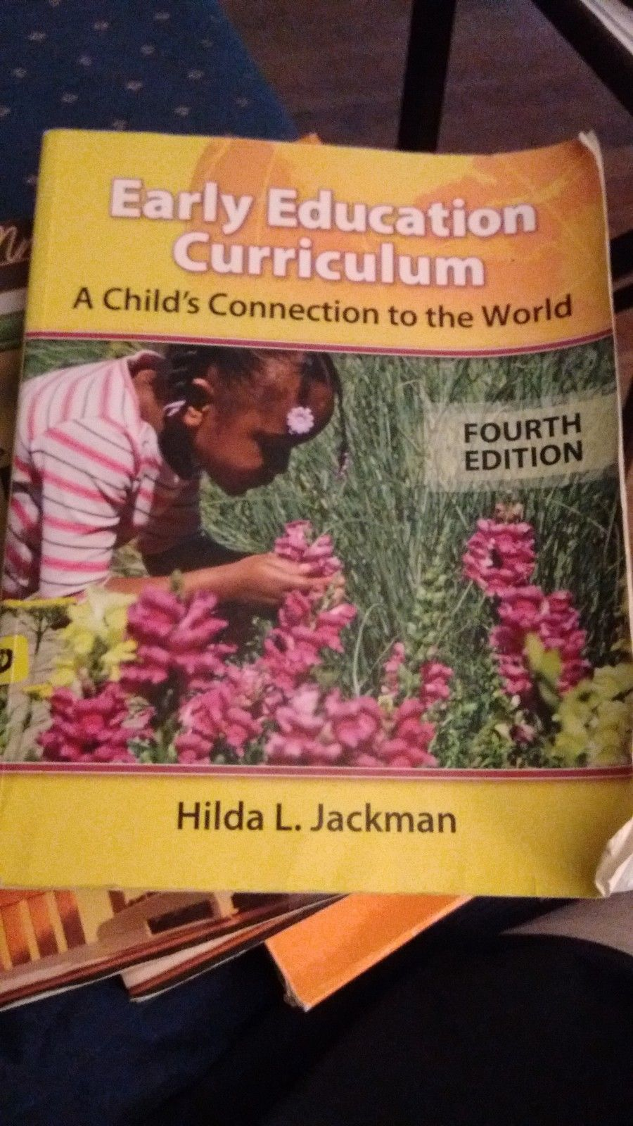 Early Education Curriculum: A Child's Connection to the World, H. Jackman, 2009