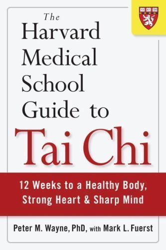 Harvard Medical School Guide to Tai Chi: 12 Weeks to a Healthy Body (PAPERBACK) 1