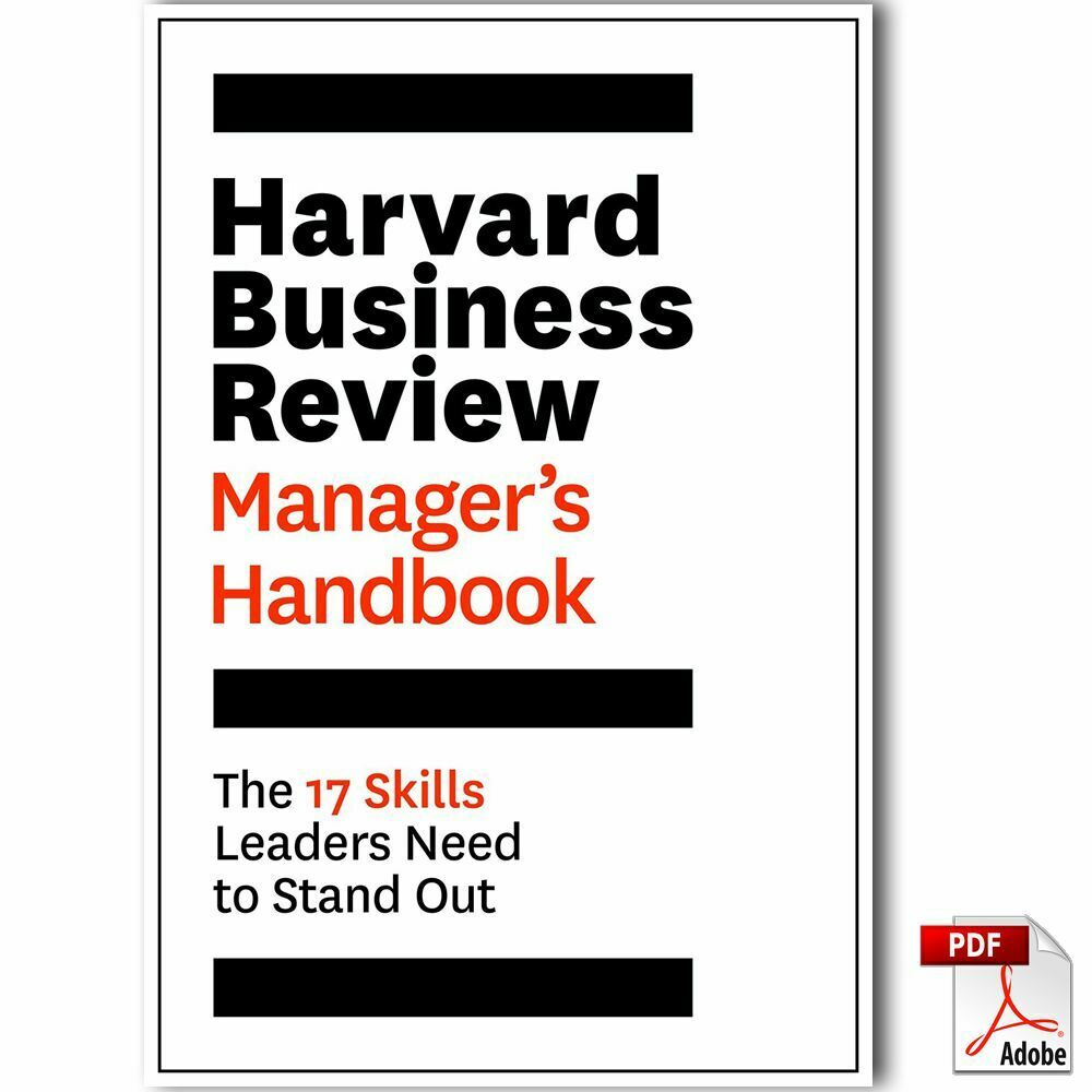 Harvard Business Review Manager's Handbook: The 17 Skills Leaders Need … [PDF]
