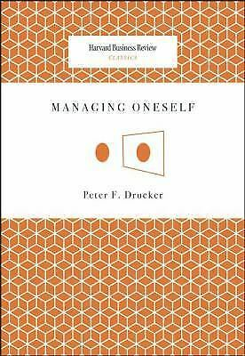 Managing Oneself (Harvard Business Review Classics) by Drucker, Peter F. 1