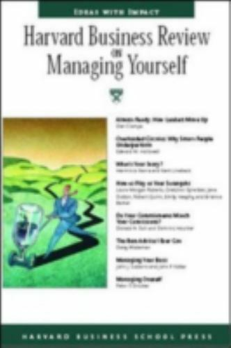 Harvard Business Review on Managing Yourself [Harvard Business Review Paperback