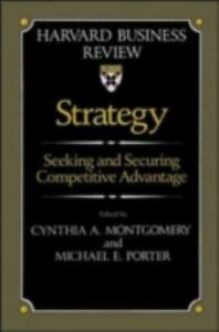 Harvard Business Review Book: Strategy: Seeking and Securing Competitive…