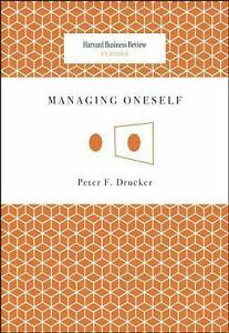 Harvard Business Review Classics: Managing Oneself by Peter F. Drucker (2008,…