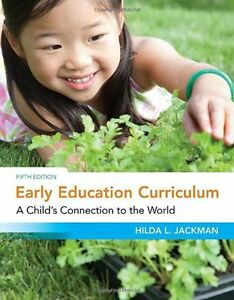 Early Education Curriculum: A Child's Connection to the World 1