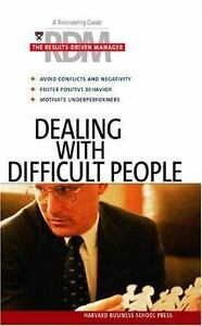"""""""Dealing with Difficult People by Harvard Business School Publishing """" 1"""