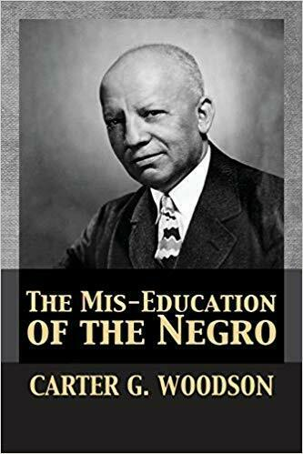 The Mis-Education of the Negro by Carter Godwin Woodson Paperback 2017