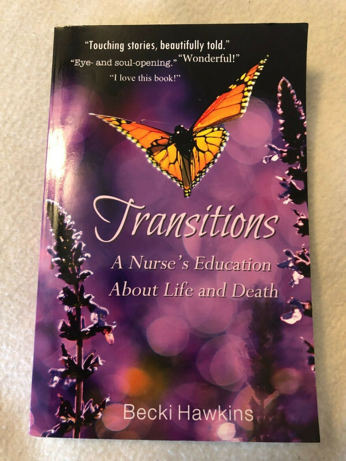 """Hawkins, Becki """"Transitions-A Nurse's Education About Life and Death"""", Used 1"""