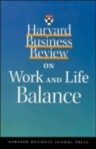 """""""Work and Life Balance by Harvard Business School Publishing """""""