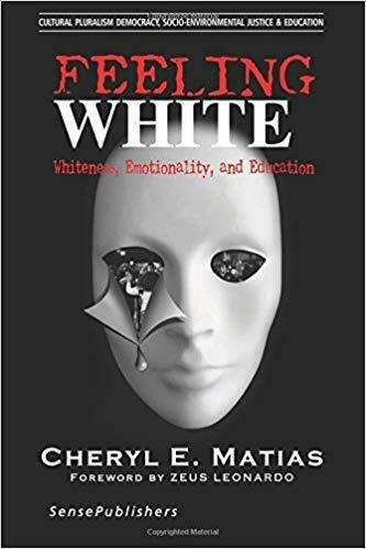 Feeling White Whiteness, Emotionality, and Education Cultural Pluralism, Democra