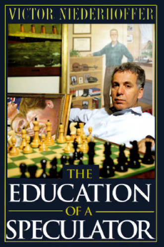 The Education of a Speculator – Hardcover By Niederhoffer, Victor – GOOD