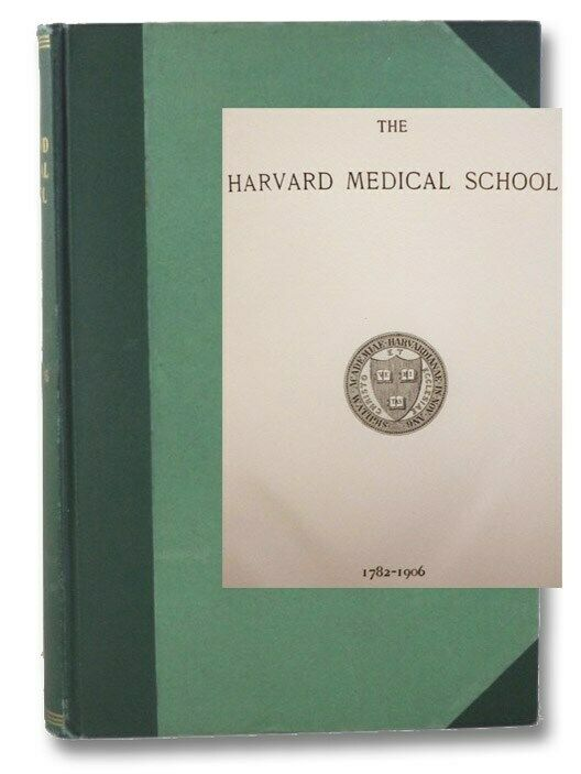 The Harvard Medical School, 1782-1906