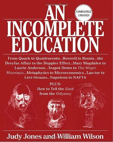 An Incomplete Education, Revised Edition by Judy Jones, William Wilson