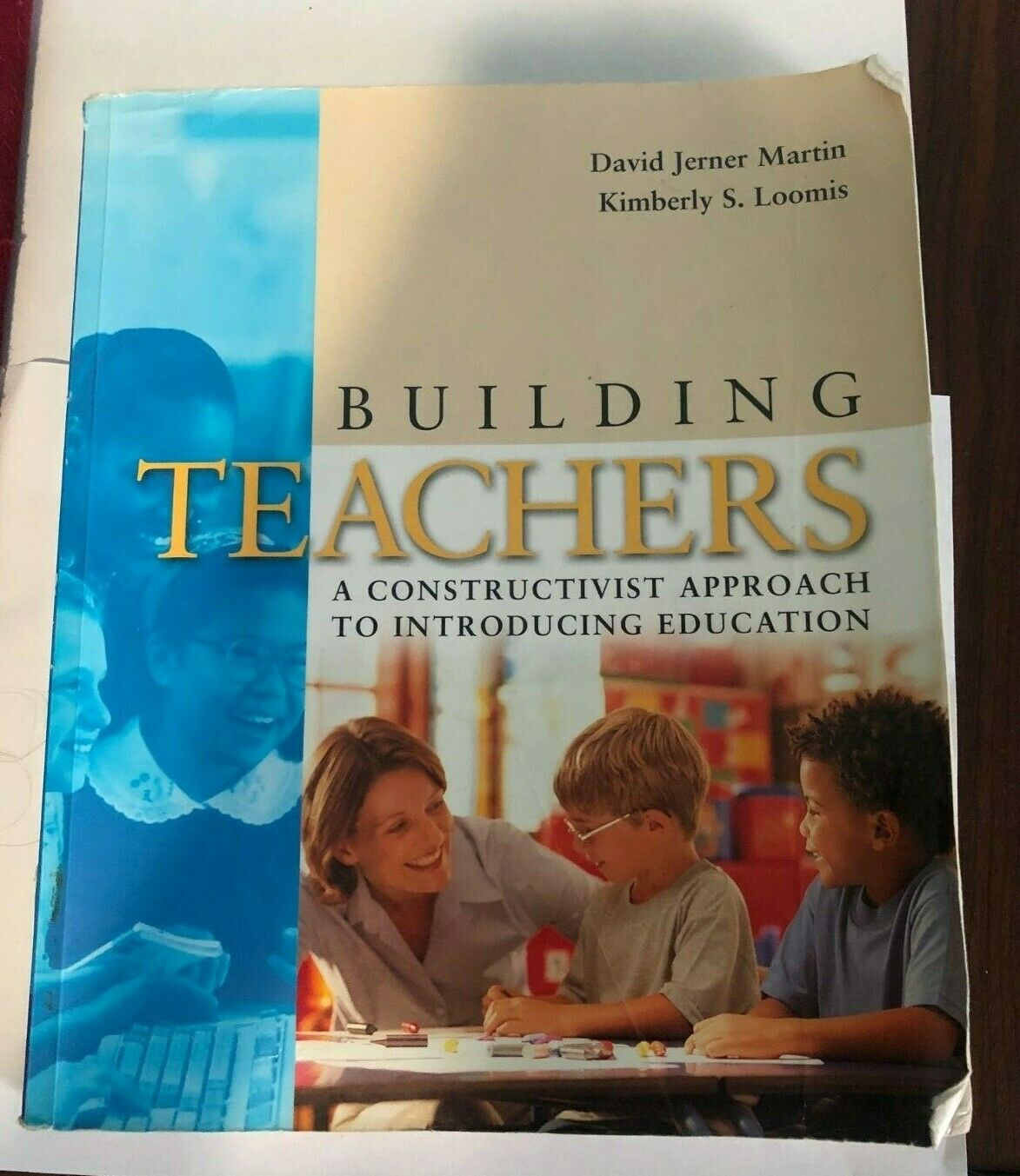 Building Teachers: A Constructivist Approach to Introducing Education by Martin 1