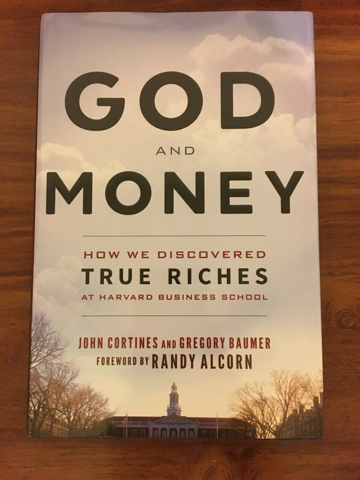 God and Money : How We Discovered True Riches at Harvard Business School by... 1